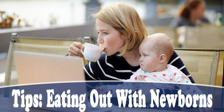 Eating Out With A Newborn: 63 Experts Offer 32+ Tips for Parents
