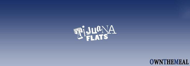 Tijuana Flats Menu & Prices
